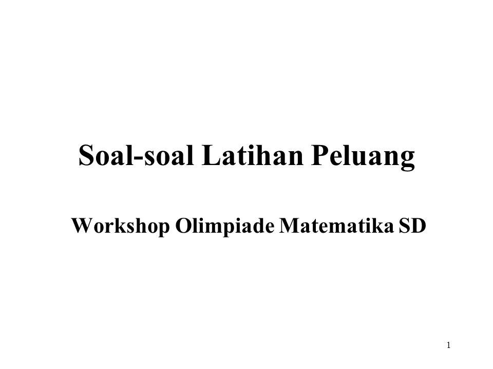 1 Soal-soal Latihan Peluang Workshop Olimpiade Matematika SD