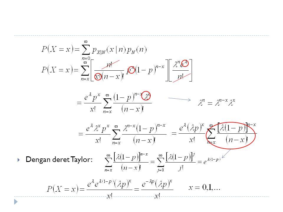  Dengan deret Taylor: