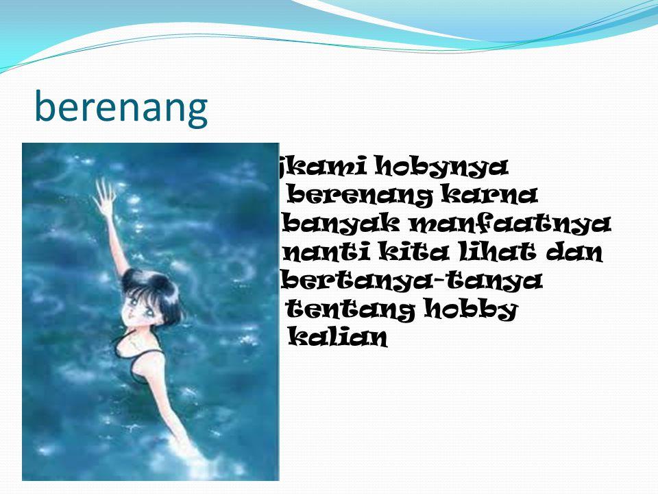 When=kapan Kapan kamu mulai belajar berenang.