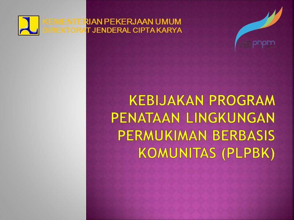Direktorat Penataan Bangunan dan Lingkungan (PBL) pada tahun 2013 juga mendukung pelaksanaan Program PLPBK melalui Program PBLS 2013 dengan alokasi dana sebesar Rp 87,5 Milyar untuk 115 kelurahan PLPBK di 124 kota/kab dan 31 Propinsi.