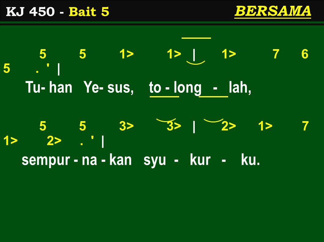 5 5 1> 1> | 1> 7 6 5. | Tu- han Ye- sus, to - long - lah, 5 5 3> 3> | 2> 1> 7 1> 2>.