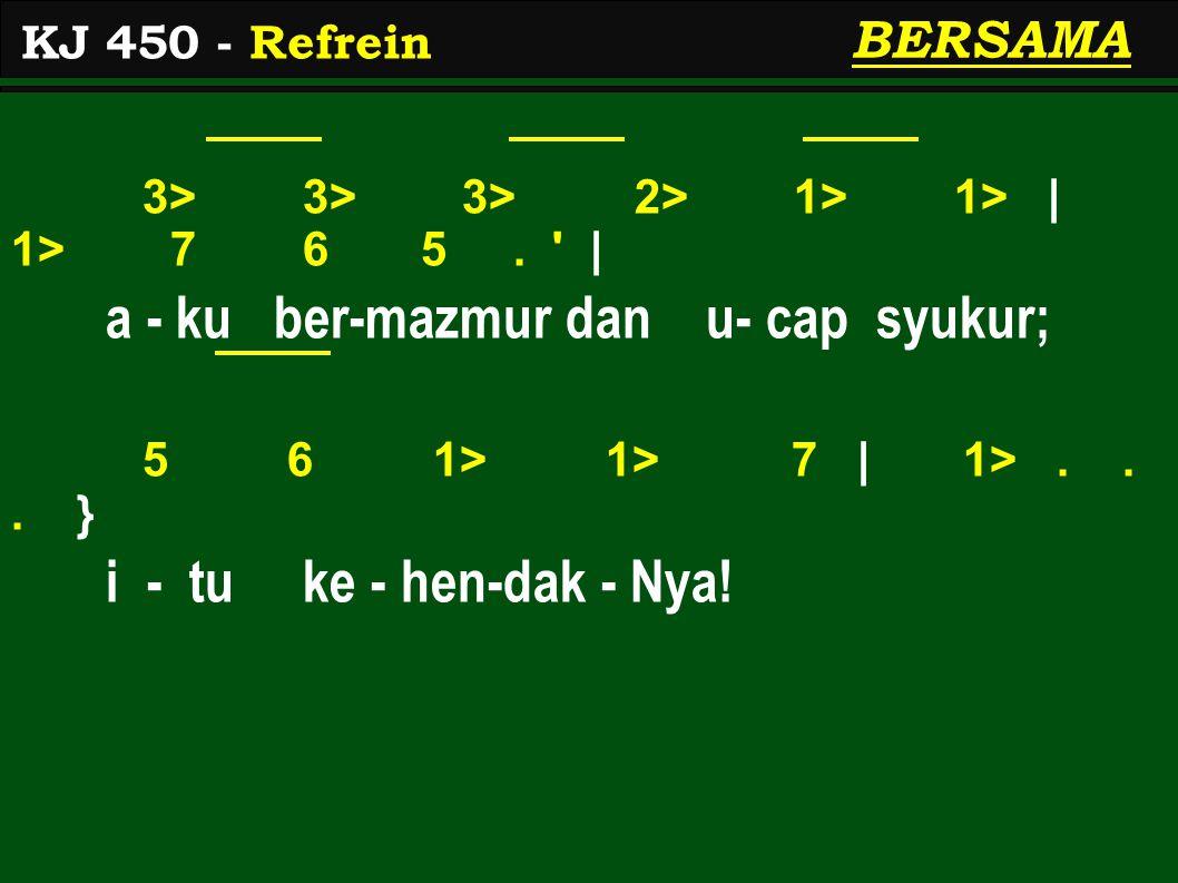 5 5 1> 1>   1> 7 6 5.   Bi - ar ba - dai me- nye - rang, 5 5 3> 3>   2> 1> 7 1> 2>.