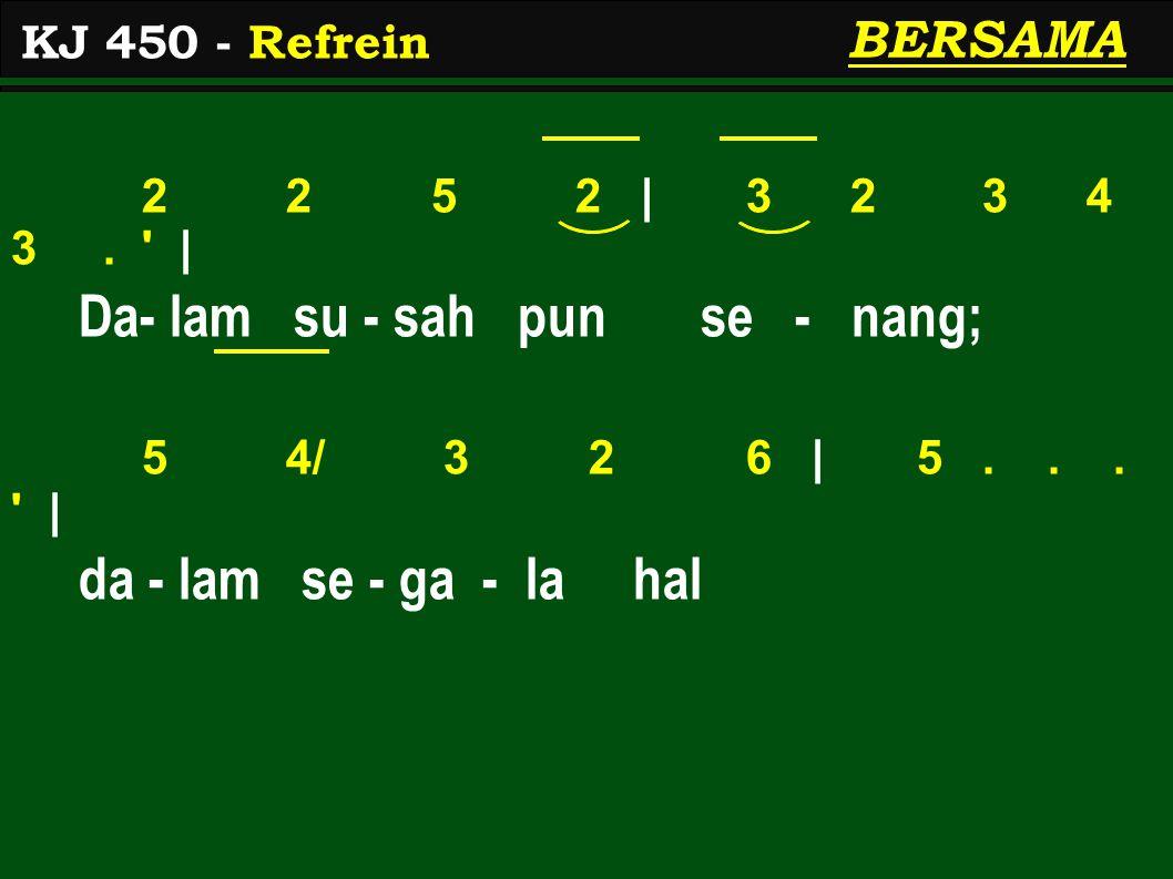 3> 3> 2> 1>   1> 7 6 5.   Roh Ku- dus ber - kua - sa - lah 5 6 1> 1> 7   1>...