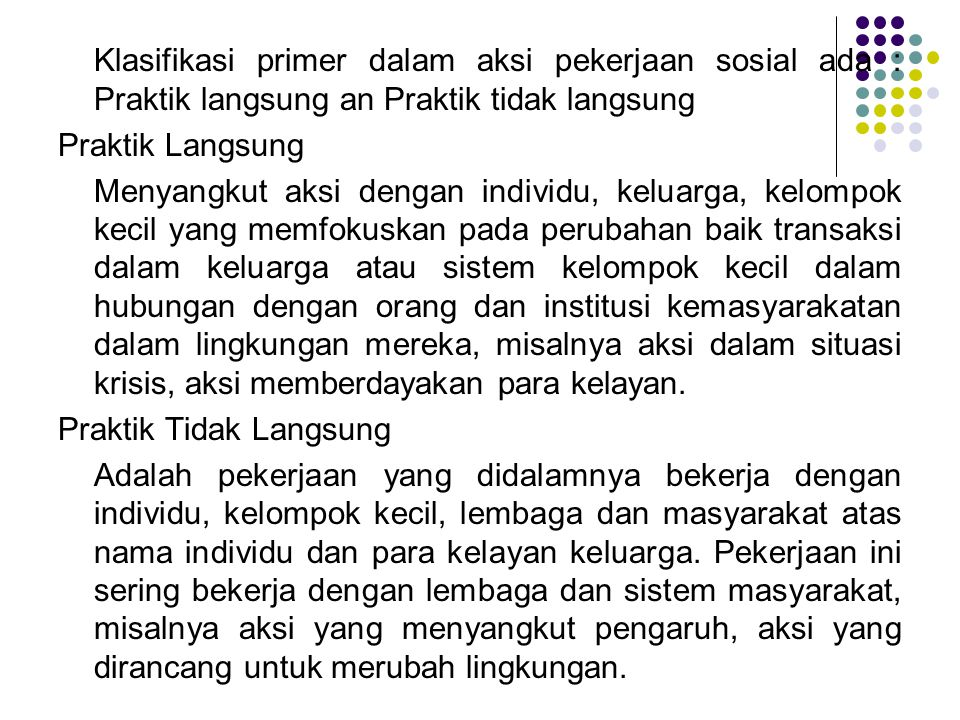 III.PENERAPAN AKSI SOSIAL Aksi sosial diterapkan antara lain dalam : 1.