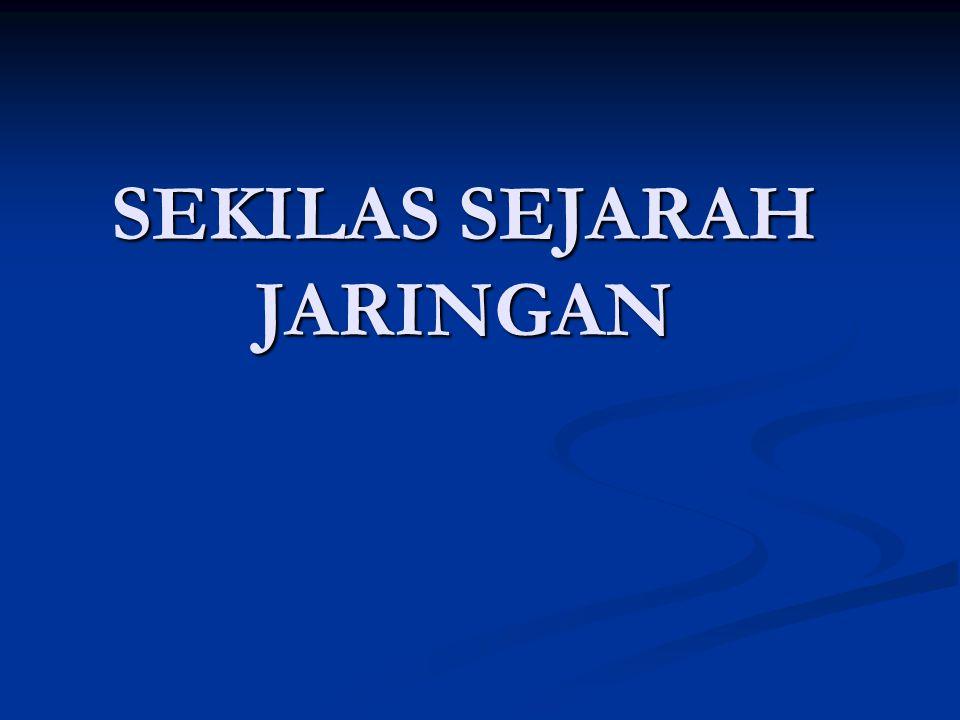 SEKILAS SEJARAH JARINGAN