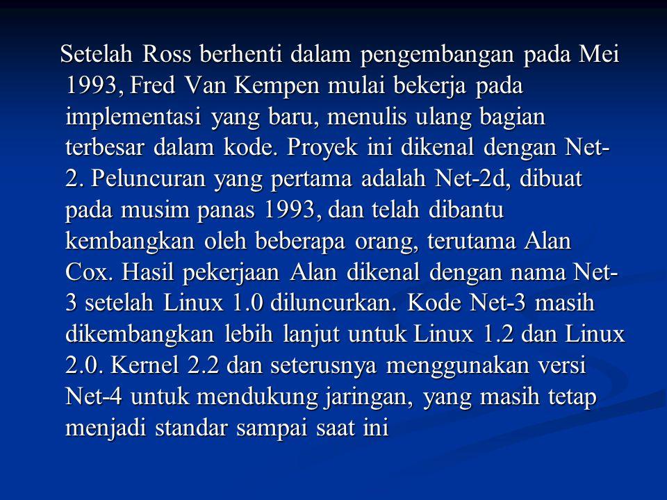Setelah Ross berhenti dalam pengembangan pada Mei 1993, Fred Van Kempen mulai bekerja pada implementasi yang baru, menulis ulang bagian terbesar dalam kode.