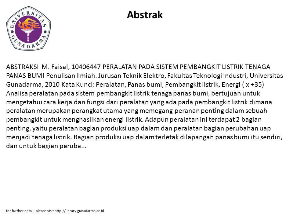 Abstrak ABSTRAKSI M. Faisal, 10406447 PERALATAN PADA SISTEM PEMBANGKIT LISTRIK TENAGA PANAS BUMI Penulisan Ilmiah. Jurusan Teknik Elektro, Fakultas Te