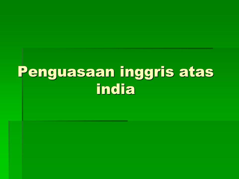 Penguasaan inggris atas india