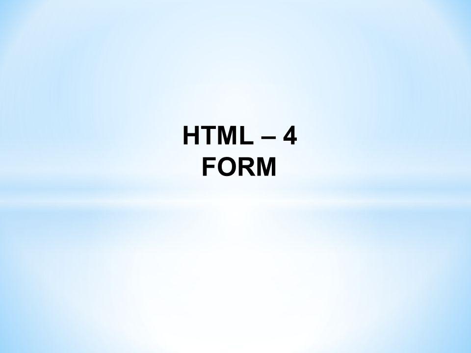 HTML – 4 FORM