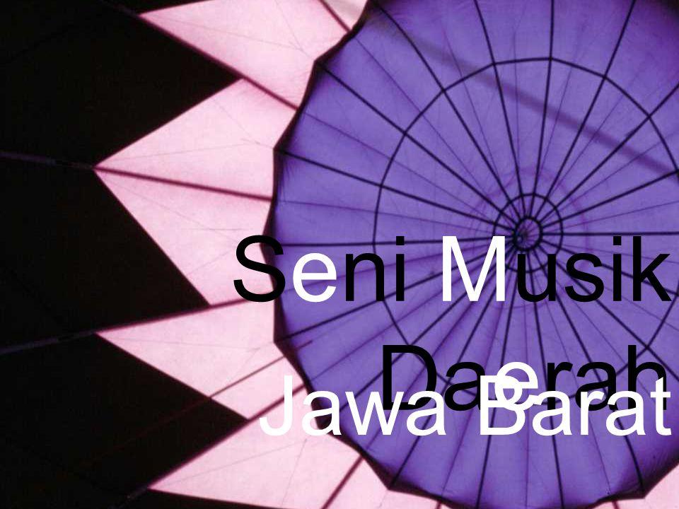 Seni Musik Daerah Jawa Barat