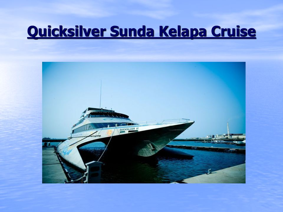 Quicksilver Sunda Kelapa Cruise