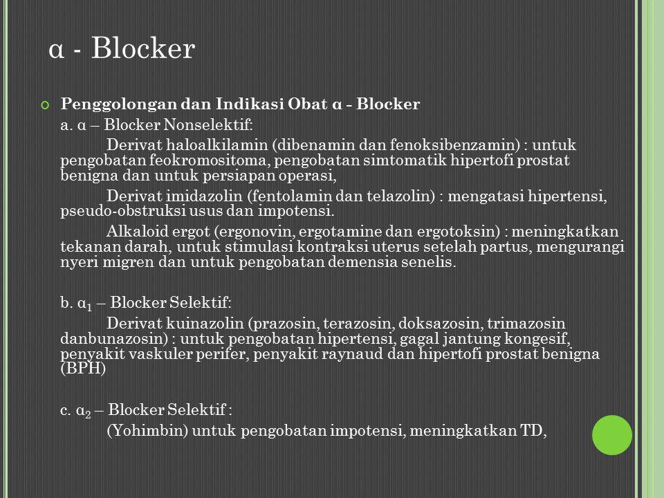 α - Blocker Penggolongan dan Indikasi Obat α - Blocker a.