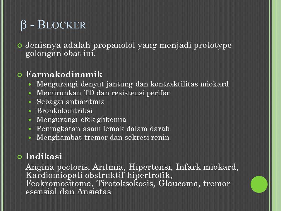  - B LOCKER Jenisnya adalah propanolol yang menjadi prototype golongan obat ini.