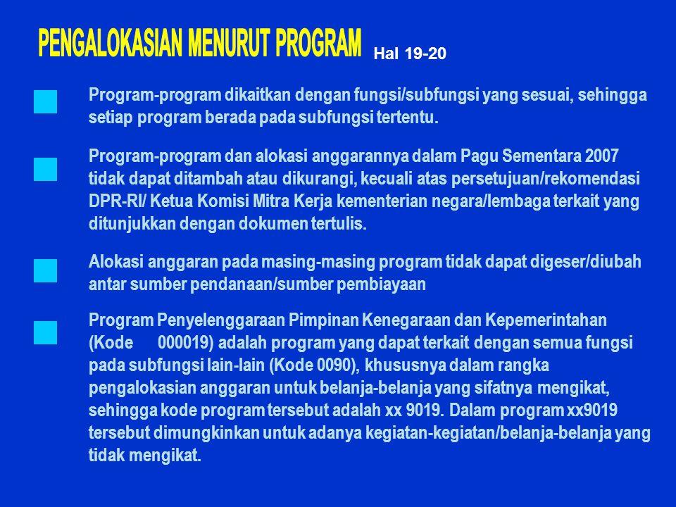 Hal 19-20 Program-program dikaitkan dengan fungsi/subfungsi yang sesuai, sehingga setiap program berada pada subfungsi tertentu. Program-program dan a