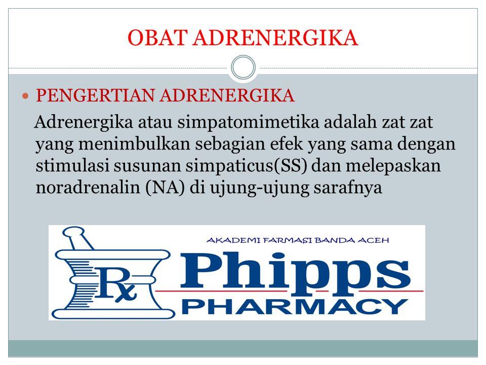 OBAT ADRENERGIKA PENGERTIAN ADRENERGIKA Adrenergika atau simpatomimetika adalah zat zat yang menimbulkan sebagian efek yang sama dengan stimulasi susu