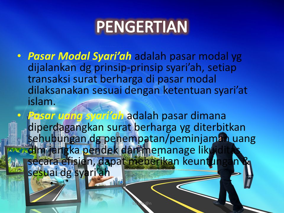Pasar Modal Syari'ah adalah pasar modal yg dijalankan dg prinsip-prinsip syari'ah, setiap transaksi surat berharga di pasar modal dilaksanakan sesuai dengan ketentuan syari'at islam.