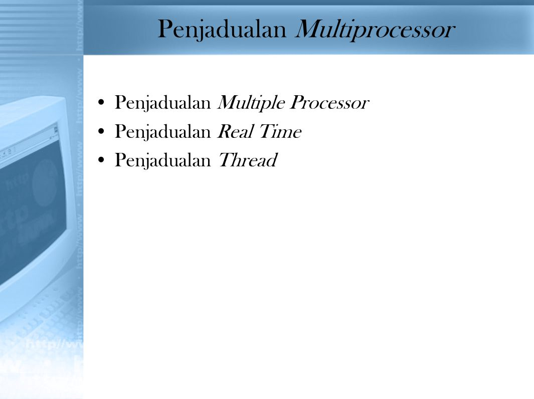 Penjadualan Multiprocessor Penjadualan Multiple Processor Penjadualan Real Time Penjadualan Thread
