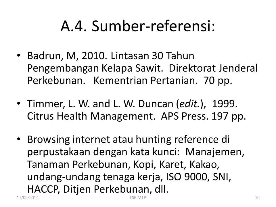 A.4. Sumber-referensi: Badrun, M, 2010. Lintasan 30 Tahun Pengembangan Kelapa Sawit. Direktorat Jenderal Perkebunan. Kementrian Pertanian. 70 pp. Timm