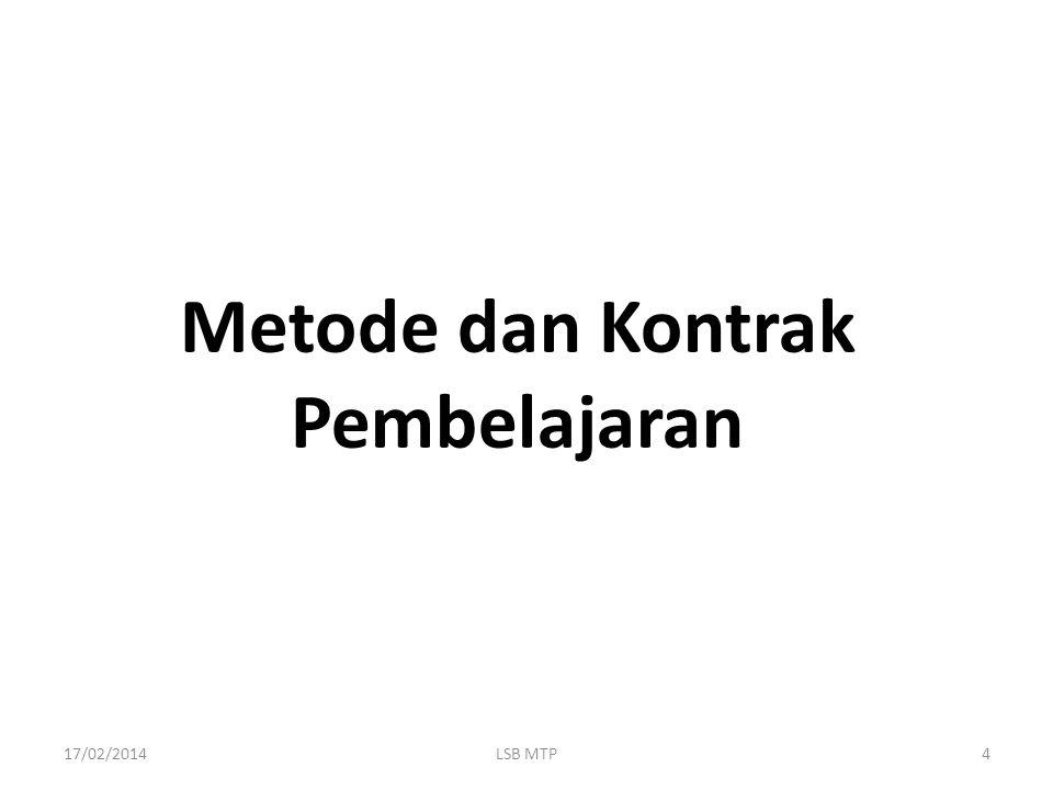 Metode dan Kontrak Pembelajaran 17/02/20144LSB MTP