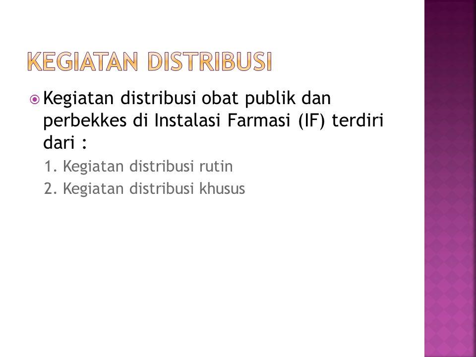  Kegiatan distribusi obat publik dan perbekkes di Instalasi Farmasi (IF) terdiri dari : 1.