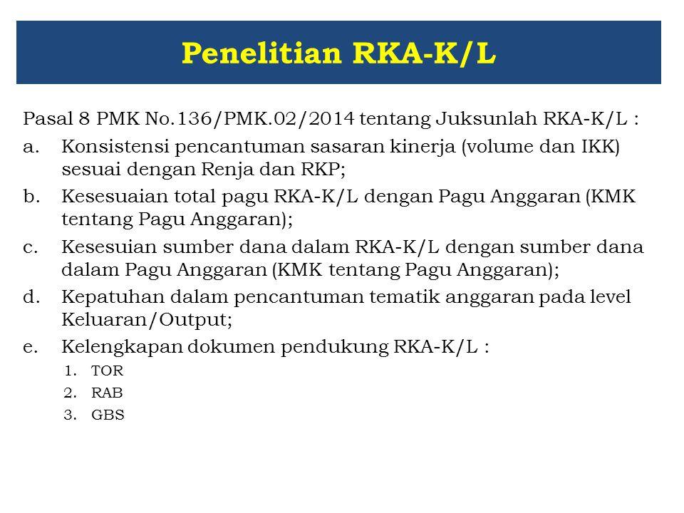 Penelitian RKA-K/L Pasal 8 PMK No.136/PMK.02/2014 tentang Juksunlah RKA-K/L : a.Konsistensi pencantuman sasaran kinerja (volume dan IKK) sesuai dengan