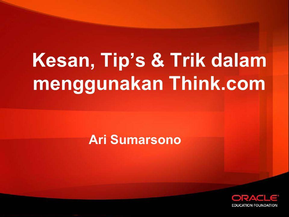 Kesan, Tip's & Trik dalam menggunakan Think.com Ari Sumarsono