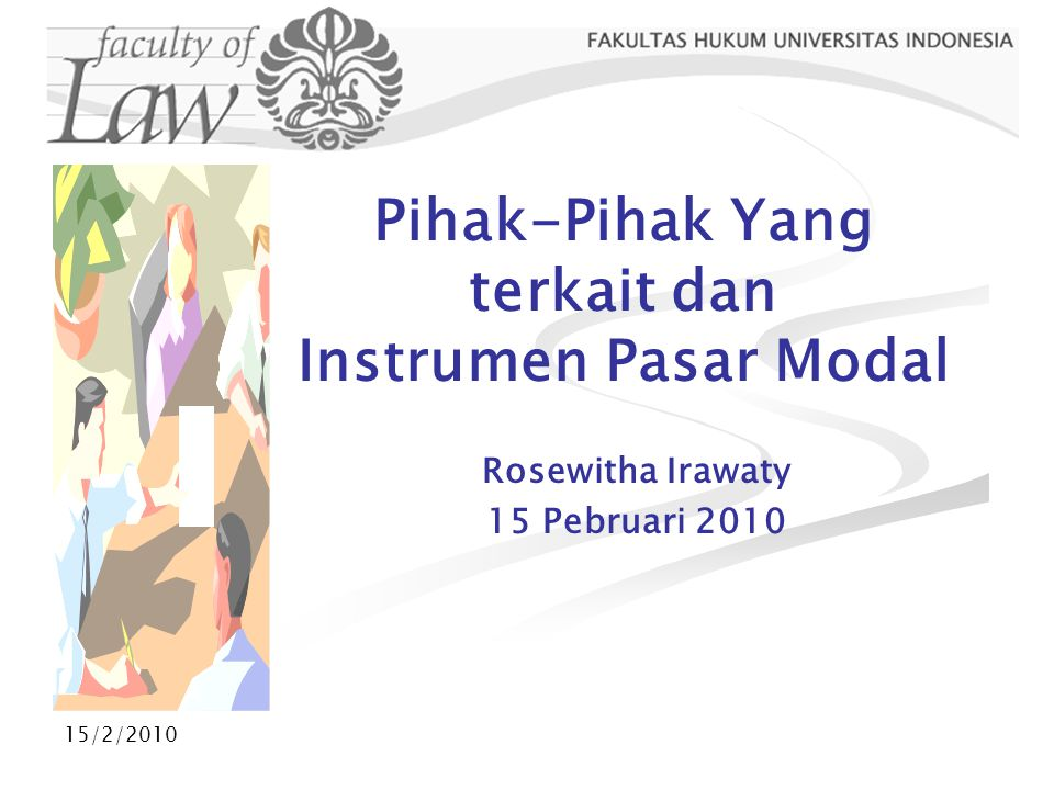 15/2/2010 Pihak-Pihak Yang terkait dan Instrumen Pasar Modal Rosewitha Irawaty 15 Pebruari 2010
