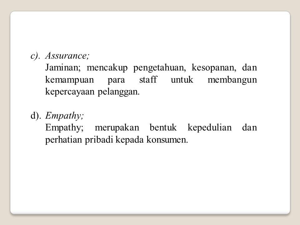 Menurut Parasuraman (1998) menyatakan ada 5 dimensi kualitas jasa adalah : a).