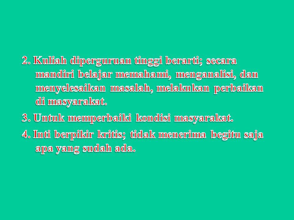 Alasan Akademis 1.Sarjana; Mampu mengidentifikasi masalah Mampu menganalisis masalah Mampu menyelesaikan masalah, memperbaiki kesalahan, melengkapi kekurangan dalam masyarakat dengan hasil karyanya.