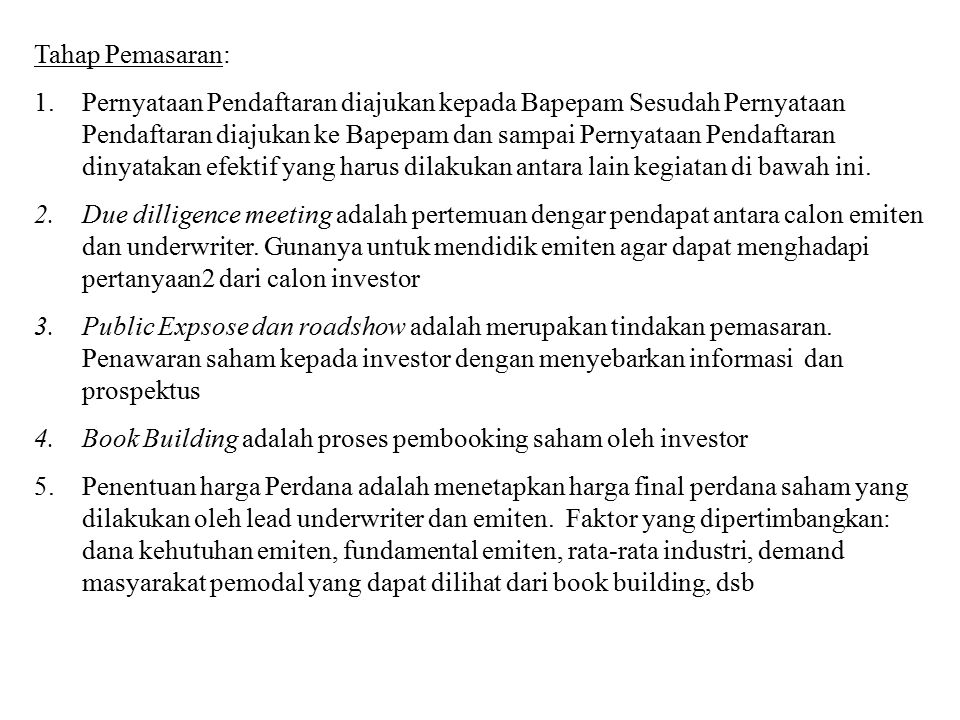 Tahap Pemasaran: 1.Pernyataan Pendaftaran diajukan kepada Bapepam Sesudah Pernyataan Pendaftaran diajukan ke Bapepam dan sampai Pernyataan Pendaftaran