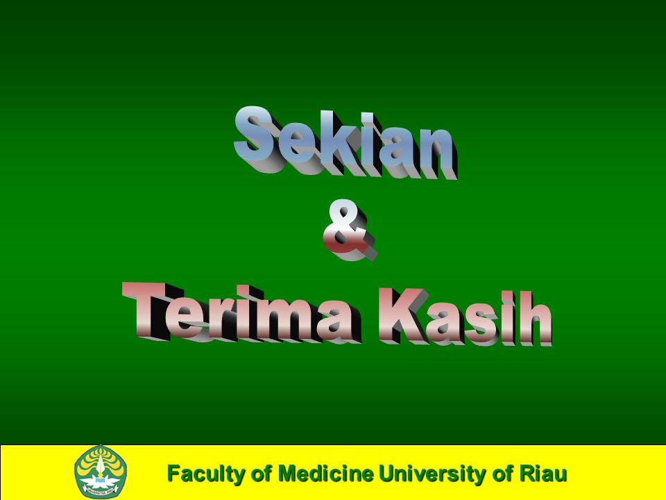 Faculty of Medicine University of Riau