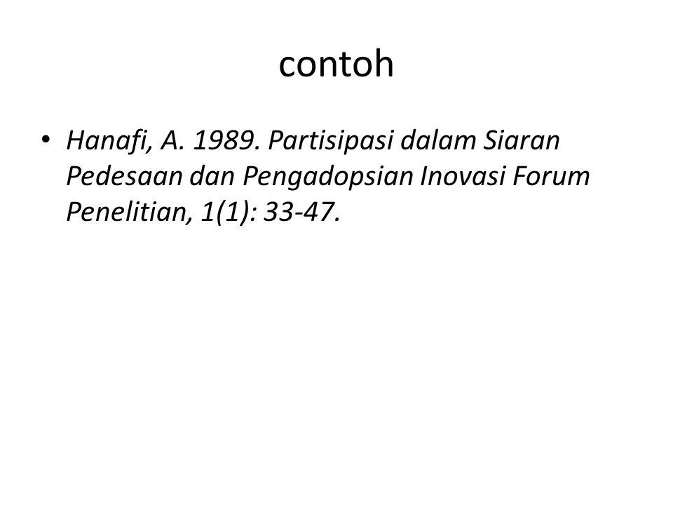 contoh Hanafi, A. 1989. Partisipasi dalam Siaran Pedesaan dan Pengadopsian Inovasi Forum Penelitian, 1(1): 33-47.