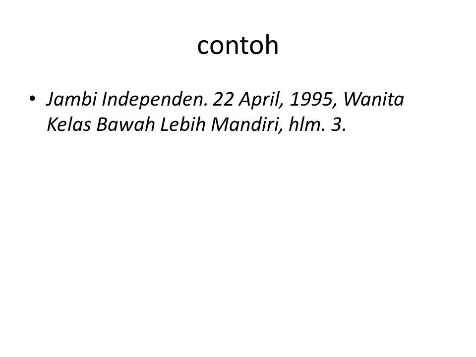 contoh Jambi Independen. 22 April, 1995, Wanita Kelas Bawah Lebih Mandiri, hlm. 3.