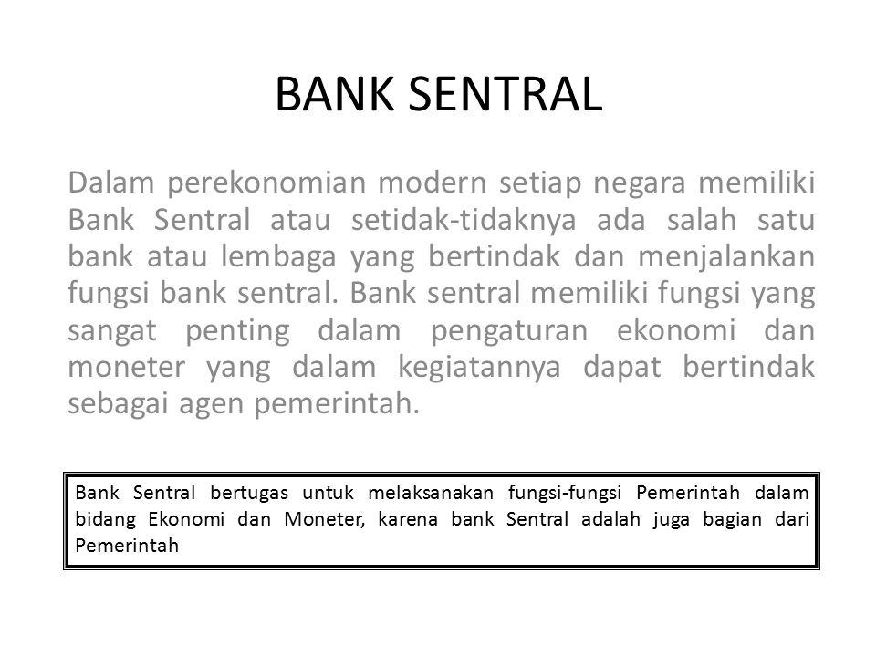 Fungsi Bank Sentral 1.Melaksanakan kebijakan moneter dan Keuangan.