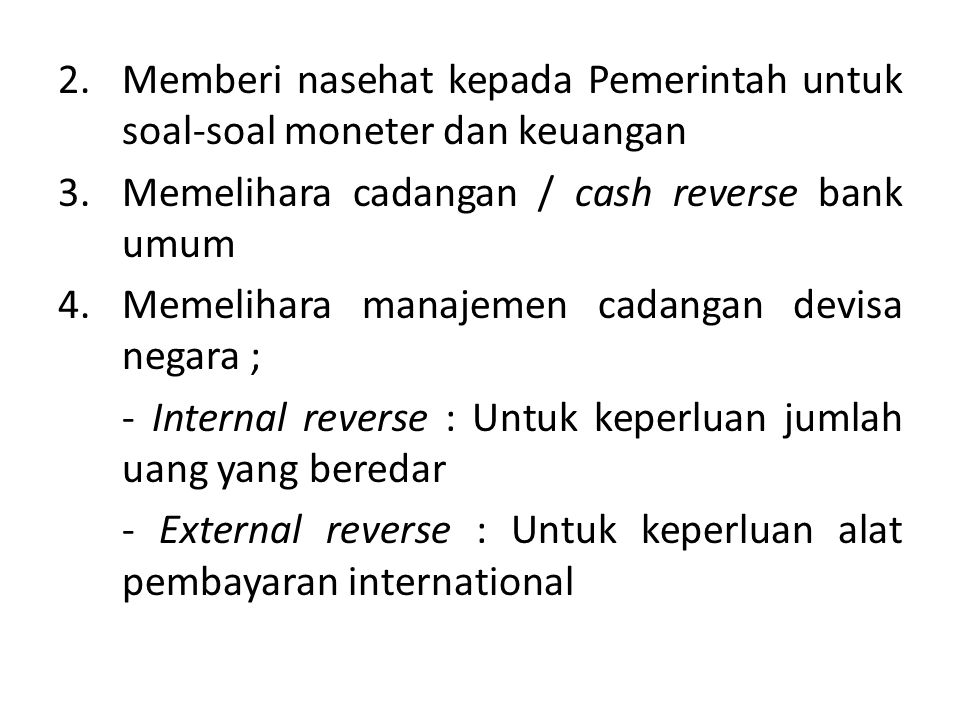 5.Melakukan pengawasan, pembinaan dan pengaturan perbankan.