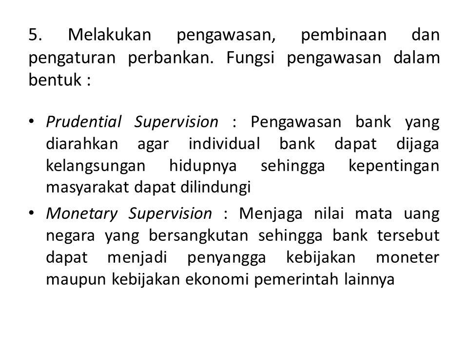Single Objective M encapai dan memelihara kestabilan Nilai Rupiah 3 Bidang Tugas Kebijakan Moneter Sistem Pembayaran Pengaturan dan Pengawasan Bank Lender of the last resort Nilai Tukar Cadangan devisa Peredaran Uang UU No.