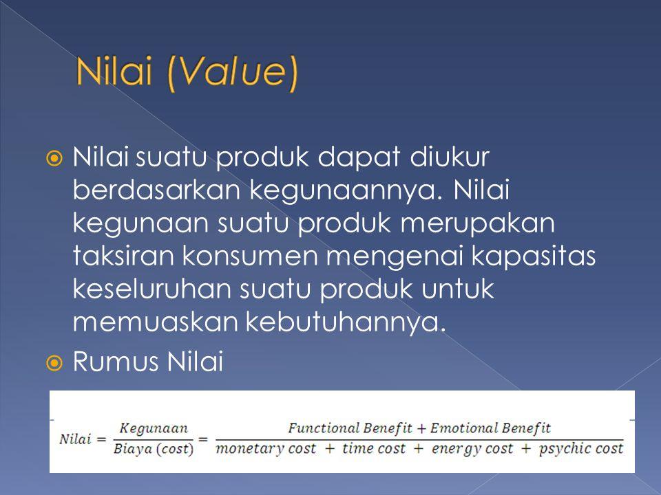  Nilai suatu produk dapat diukur berdasarkan kegunaannya. Nilai kegunaan suatu produk merupakan taksiran konsumen mengenai kapasitas keseluruhan suat