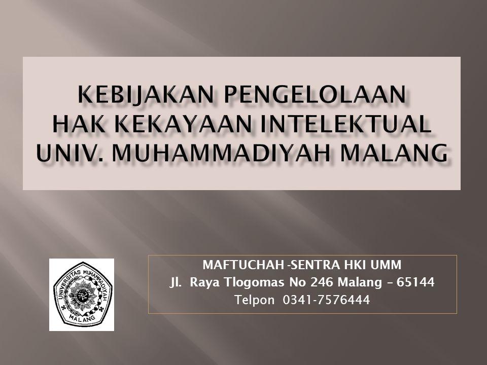 MAFTUCHAH -SENTRA HKI UMM Jl. Raya Tlogomas No 246 Malang – 65144 Telpon 0341-7576444