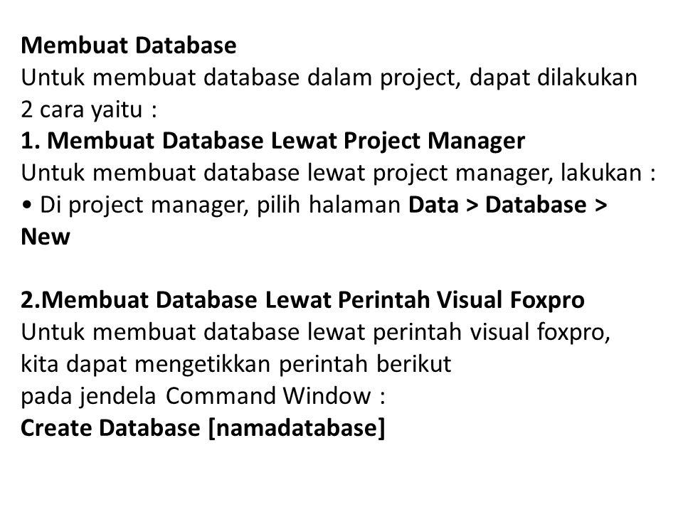Membuat Database Untuk membuat database dalam project, dapat dilakukan 2 cara yaitu : 1.