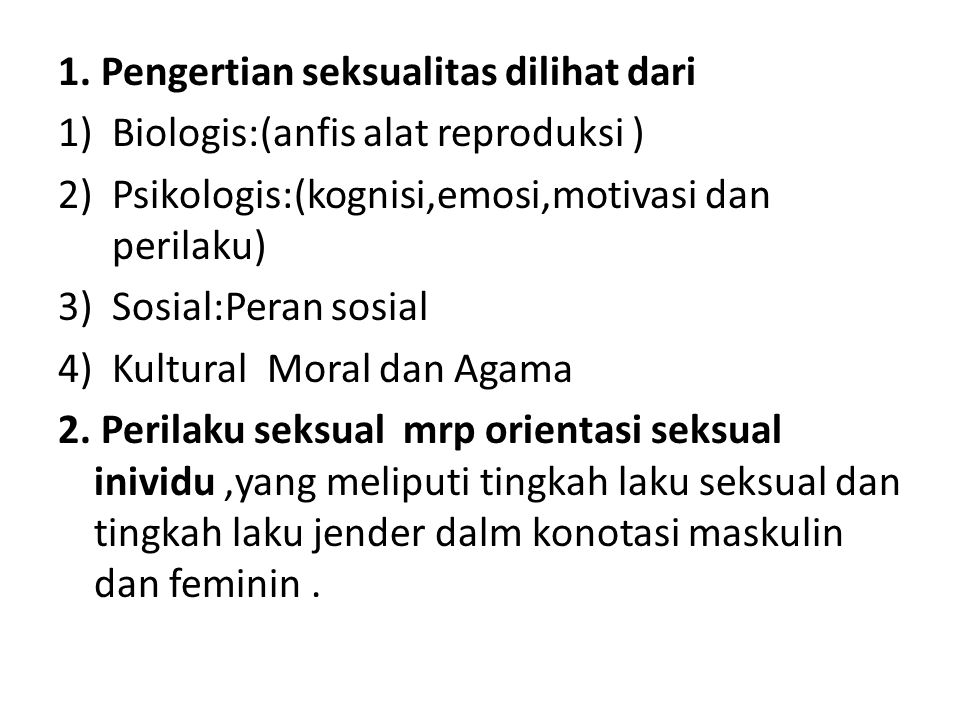 3.Tujuan seksualitas 1)Prokreasi (Keturunan) 2)Rekreasi 4.