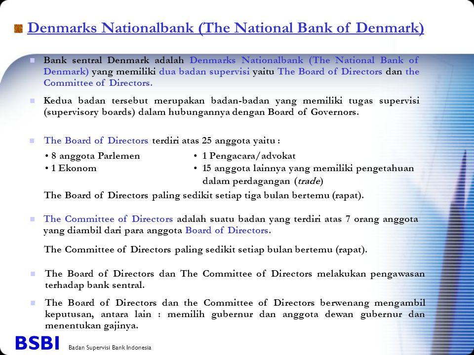 Denmarks Nationalbank (The National Bank of Denmark) Bank sentral Denmark adalah Denmarks Nationalbank (The National Bank of Denmark) yang memiliki dua badan supervisi yaitu The Board of Directors dan the Committee of Directors.