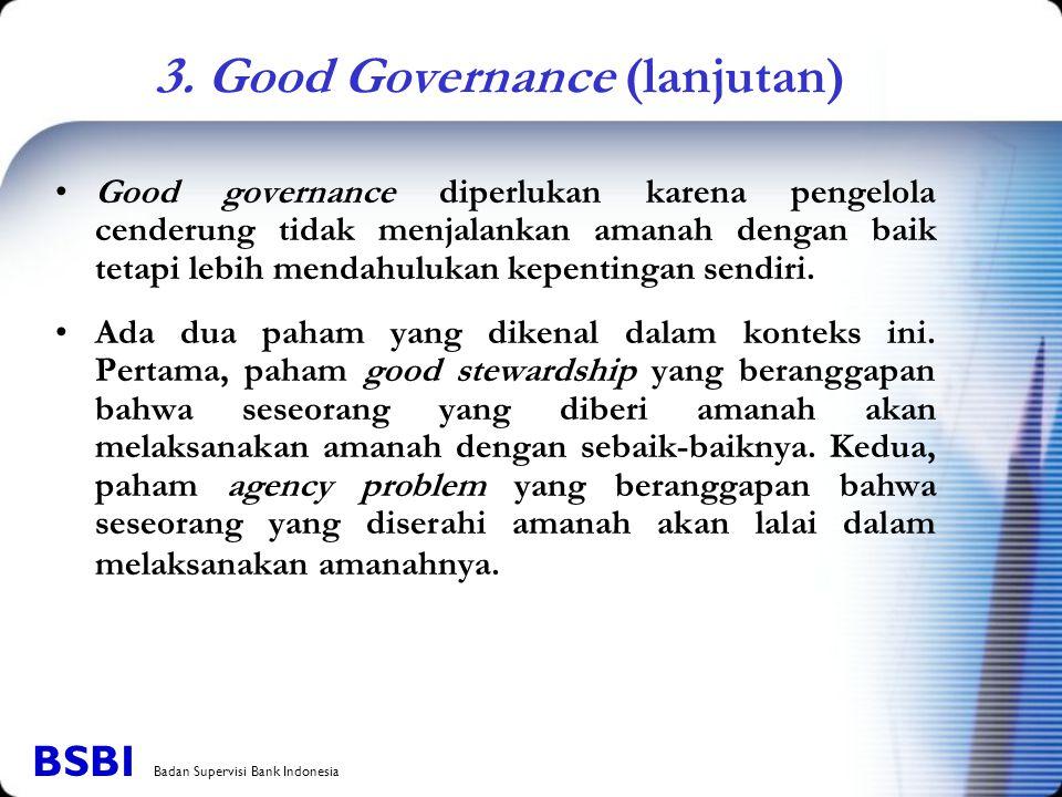 Good governance diperlukan karena pengelola cenderung tidak menjalankan amanah dengan baik tetapi lebih mendahulukan kepentingan sendiri. Ada dua paha