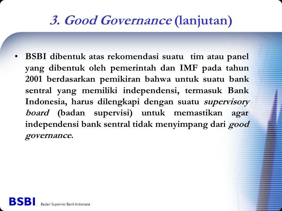 BSBI dibentuk atas rekomendasi suatu tim atau panel yang dibentuk oleh pemerintah dan IMF pada tahun 2001 berdasarkan pemikiran bahwa untuk suatu bank