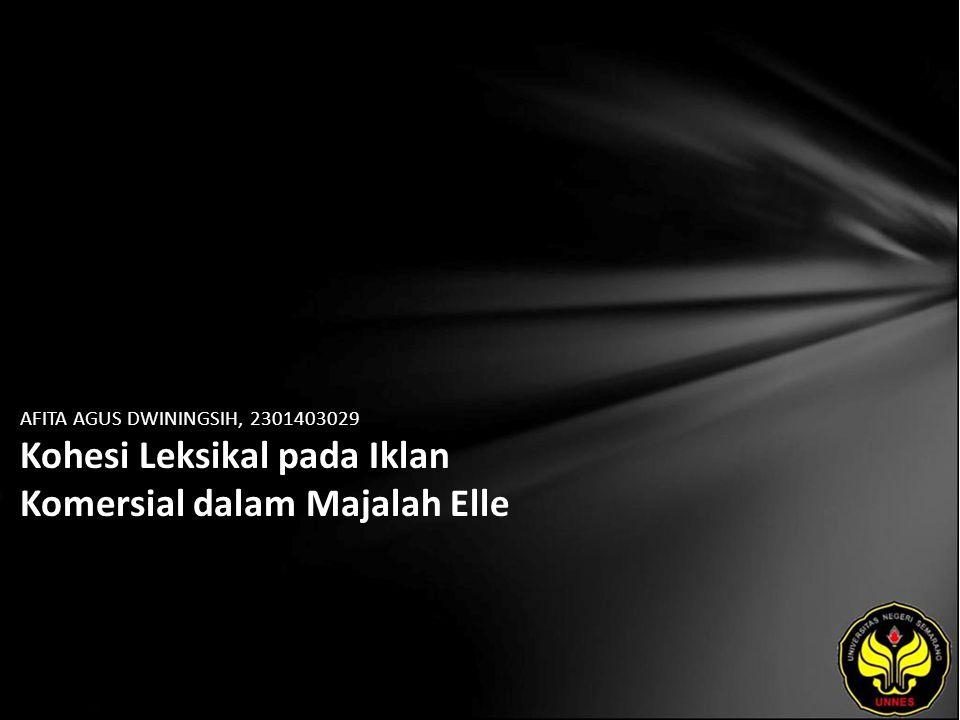 AFITA AGUS DWININGSIH, 2301403029 Kohesi Leksikal pada Iklan Komersial dalam Majalah Elle