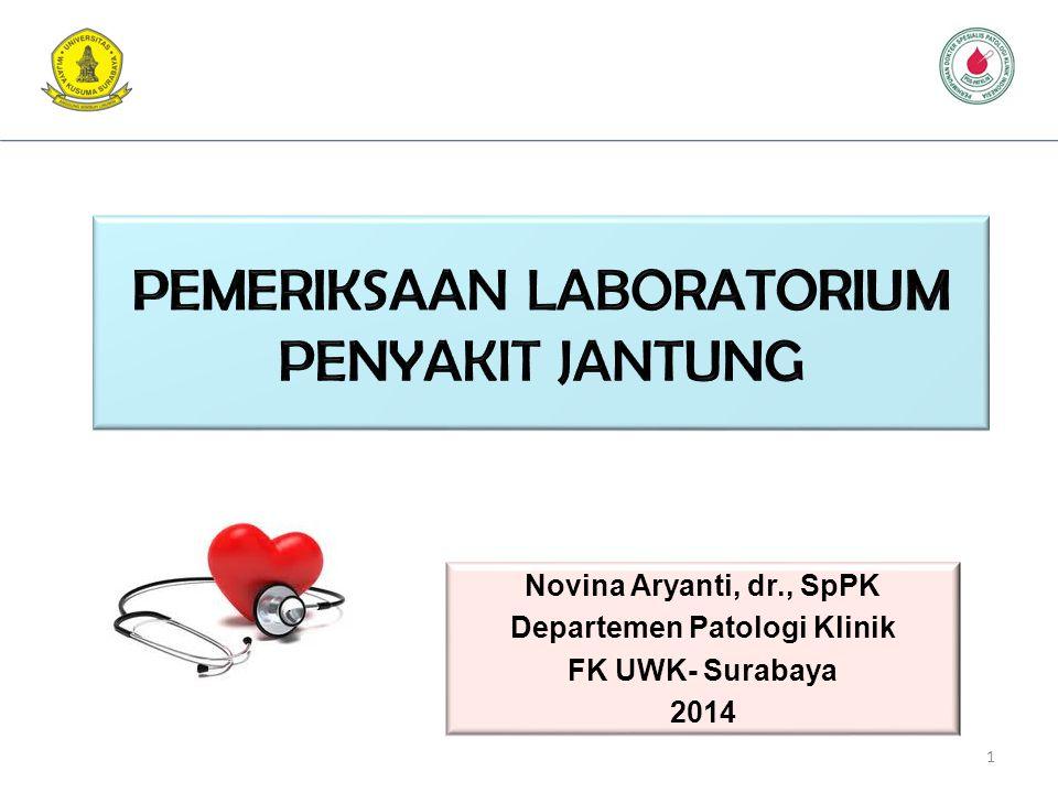 Novina Aryanti, dr., SpPK Departemen Patologi Klinik FK UWK- Surabaya 2014 1