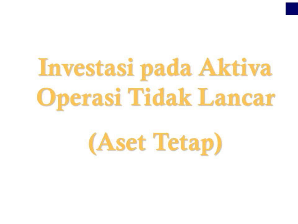 Investasi pada Aktiva Operasi Tidak Lancar (Aset Tetap)