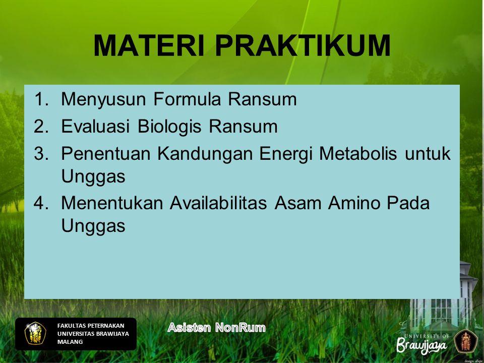 1.Menyusun Formula Ransum 2.Evaluasi Biologis Ransum 3.Penentuan Kandungan Energi Metabolis untuk Unggas 4.Menentukan Availabilitas Asam Amino Pada Unggas FAKULTAS PETERNAKAN UNIVERSITAS BRAWIJAYA MALANG