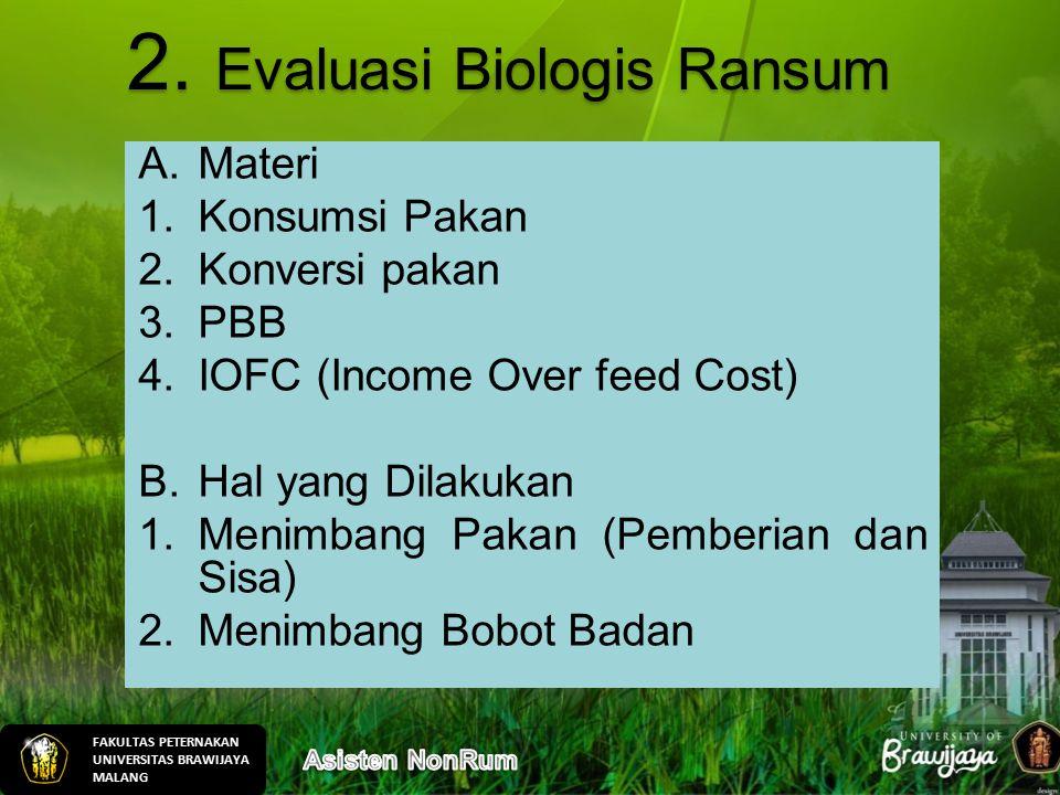 A.Materi 1.Konsumsi Pakan 2.Konversi pakan 3.PBB 4.IOFC (Income Over feed Cost) B.Hal yang Dilakukan 1.Menimbang Pakan (Pemberian dan Sisa) 2.Menimban