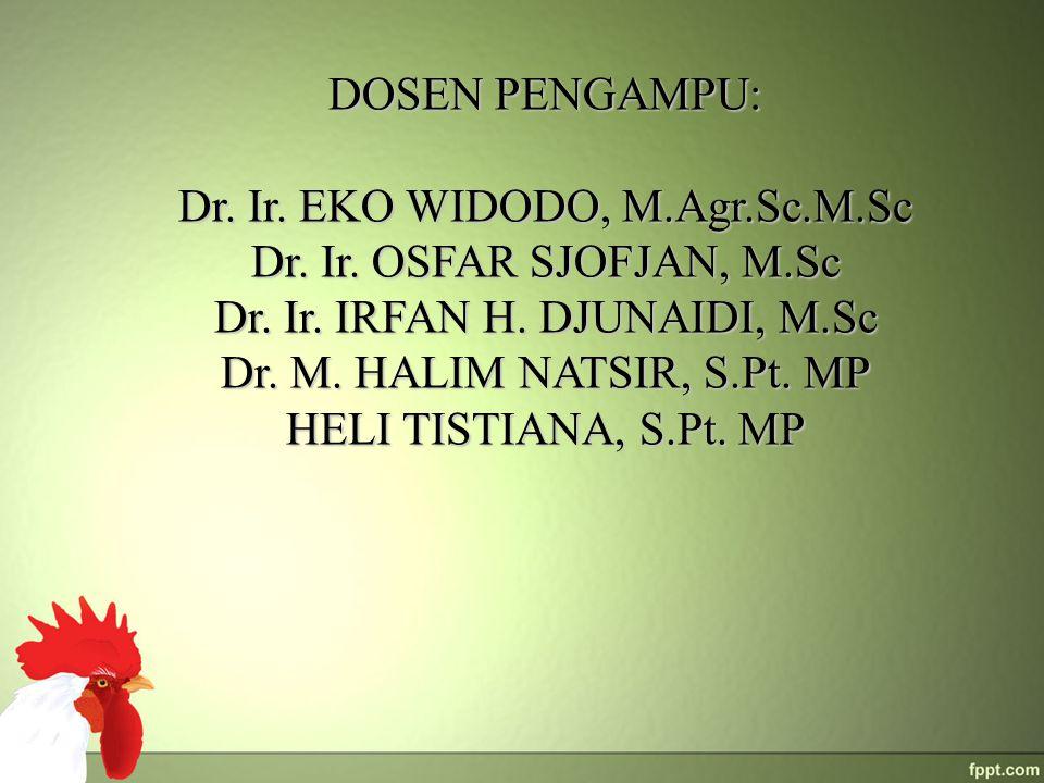 DOSEN PENGAMPU: Dr. Ir. EKO WIDODO, M.Agr.Sc.M.Sc Dr. Ir. OSFAR SJOFJAN, M.Sc Dr. Ir. IRFAN H. DJUNAIDI, M.Sc Dr. M. HALIM NATSIR, S.Pt. MP HELI TISTI
