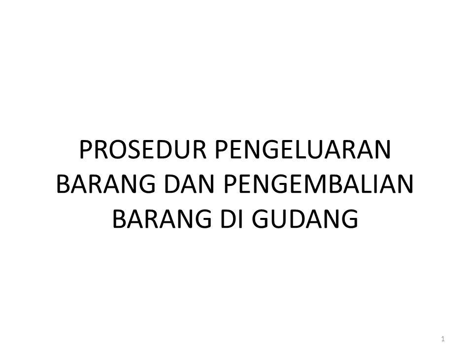 PROSEDUR PENGELUARAN BARANG DAN PENGEMBALIAN BARANG DI GUDANG 1